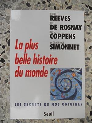 La plus belle histoire du Monde -: Hubert Reeves /
