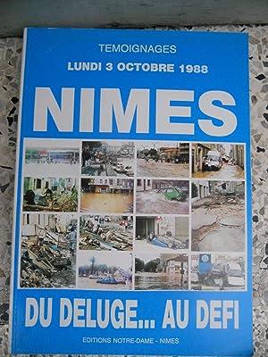 Temoignages - Lundi 3 octobre 1988 - Nimes - Du deluge au defi .: Collectif