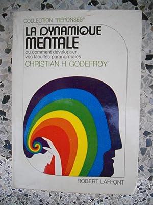 La dynamique mentale - ou - Comment: Christian H. Godefroy