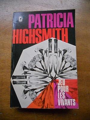 Jeu pour les vivants: Patricia Highsmith