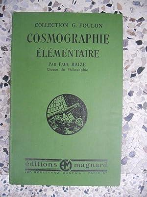 Cosmographie elementaire - Classe de Philosophie: Paul Baize