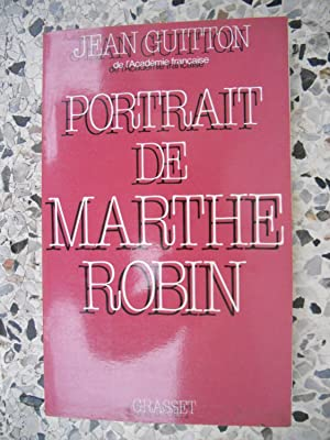 Portrait de Marthe Robin: Jean Guitton