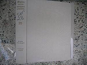 Oeuvres romanesques croisees d'Elsa Triolet et Aragon: Elsa Triolet