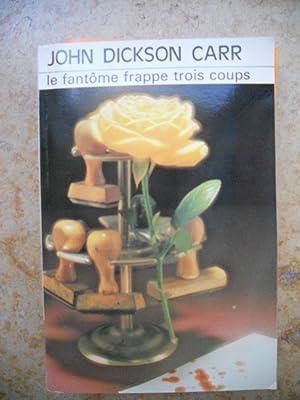 Le fantome frappe trois coups: John Dickson Carr