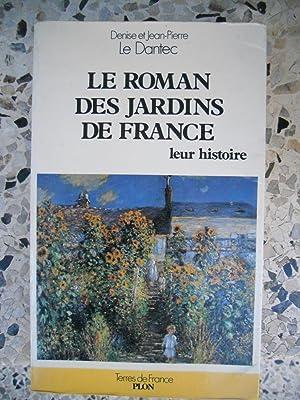 Le roman des jardins de France -: Denise et Jean-Pierre