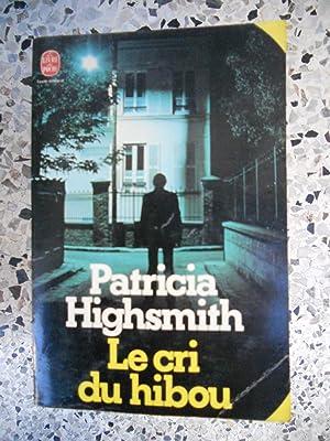 Le cri du hibou: Patricia Highsmith