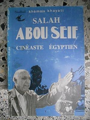 Salah Abou Seif cineaste egyptien: Khemais Khayati