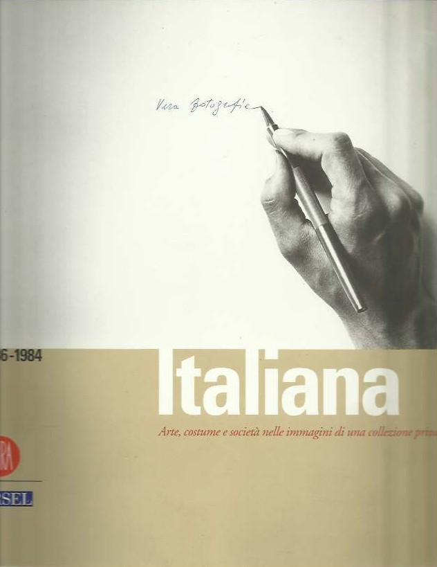 16d77e50f906 Vera fotografia italiana 1936-1984. Arte