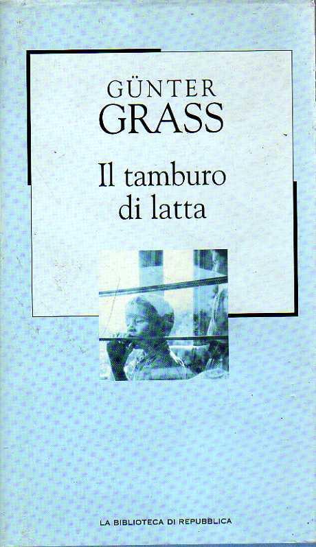 Il Tamburo Di Latta.Il Tamburo Di Latta Di Grass Gunter Abebooks