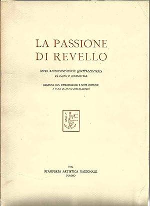 La Passione di Revello. Sacra rappresentazione quattrocentesca di ignoto piemontese: Cornagliotti, ...