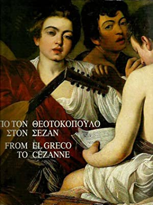 From El Greco to Cezanne. Masterpieces of European Paintings from the National Gallery of Art, Wa...