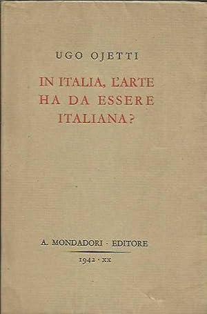 In Italia, l'arte ha da essere italiana?: Ojetti, Ugo