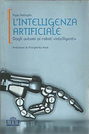 L?intelligenza artificiale. Dagli automi ai robot intelligenti