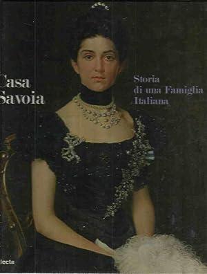 Casa Savoia. Storia di una Famiglia Italiana: Di Tornaforte, Filippo Bruno (a cura di)