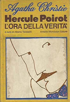 Hercule Poirot. L'ora della verità: Christie Agatha