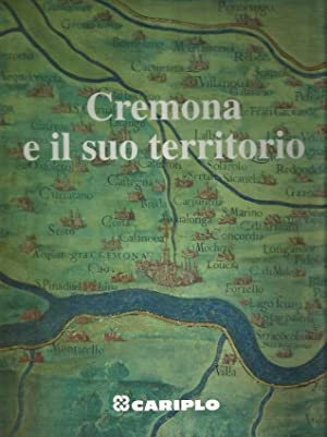 Cremona e il suo territorio: Giorgio Rumi, Gianni Mezzanotte, Alberto Cova