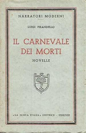 Il carnevale dei morti - Novelle: Pirandello, Luigi