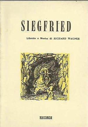 Siegfried. Libretto e musica di Richard Wagner: Wagner, Richard