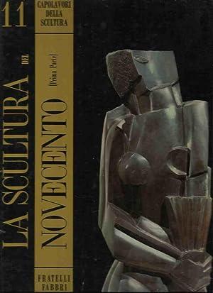 Capolavori della scultura 11 - La scultura del Novecento (I parte): Barilli, Renato