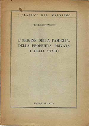L'origine della famiglia, della proprietà privata e: Engels, Friedrich