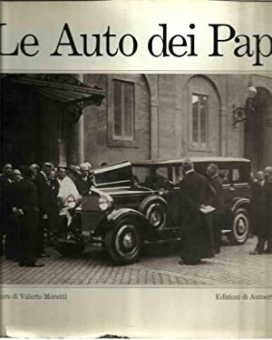 Le auto dei Papi: Moretti, Valerio (a cura di)