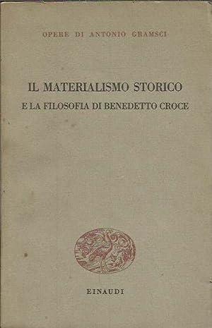 Il Materialismo storico e la filosofia di: Gramsci, Antonio