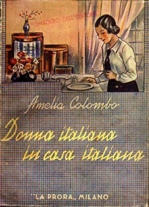 Donna italiana in casa italiana: Amelia Colombo