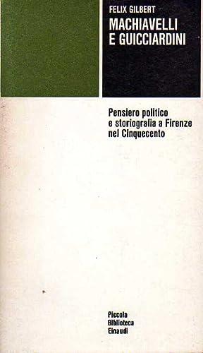 Machiavelli e Guicciardini: Gilbert, Felix