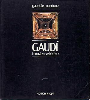 Gaudì immagine e architettura.: Morrione, Gabriele.
