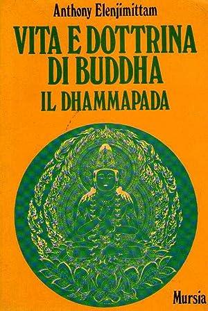 Vita e dottrina di Buddha il Dhammapada: Anthony Elenjimittam