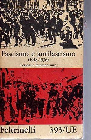 Fascismo e antifascismo. Lezioni e testimonianze. Vol: AA. VV.