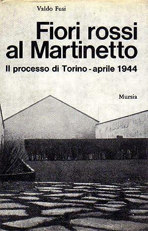 Fiori Rossi al Martinetto, il Processo Di: Fusi Valdo