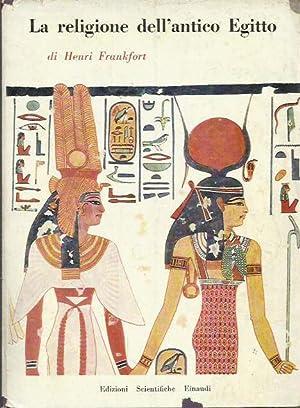 La religione dell'antico Egitto: Frankfort, Henri