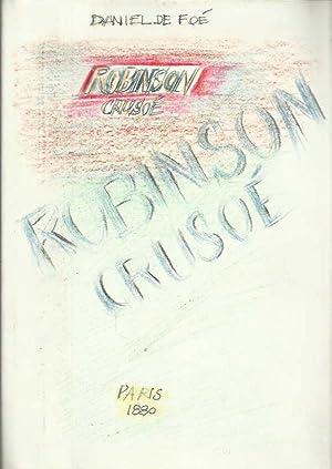Robinson Crusoé précédé d'une notice sur la: Daniel De Foé