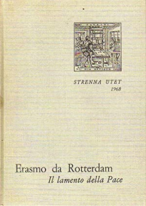 Il lamento della pace con un saggio: ERASMO DA ROTTERDAM.