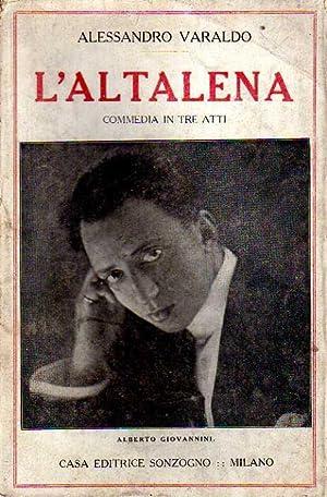 L'altalena. Commedia in tre atti.: VARALDO Alessandro