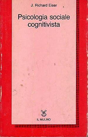 Psicologia sociale cognitivista.: Eiser, J.Richard.