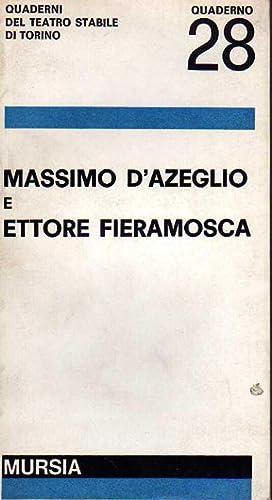 Massimo D'Azeglio e Ettore Fieramosca. Quaderni del