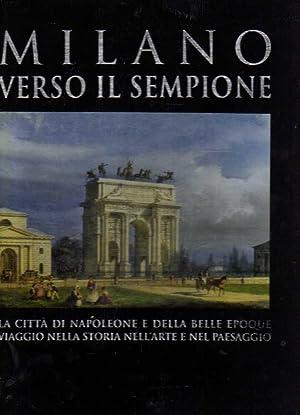 Milano verso il Sempione. La città di: Roberto Cordani (
