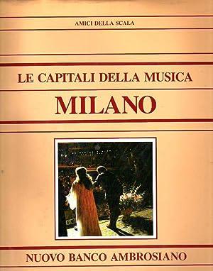LE CAPITALI DELLA MUSICA - MILANO: AMICI DELLA SCALA