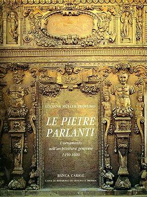 Le pietre parlanti. L'ornamento nell'architettura genovese 1450-1600: Luciana Muller Profumo