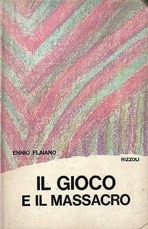 IL GIOCO E IL MASSACRO.: Flaiano E.
