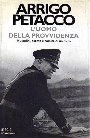 L'uomo della provvidenza - Mussolini, ascesa e: Arrigo Petacco