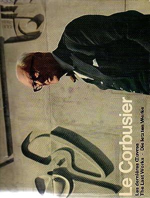 Le Corbusier. Les dernières oeuvres. the last: Le Corbusier, Willy