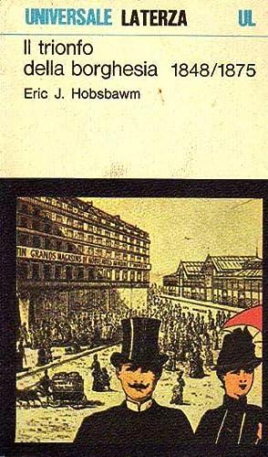 Il trionfo della borghesia 1848-1875: HOBSBAWM, Eric J.