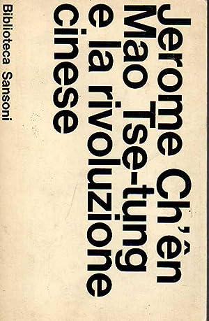 Mao Tse-Tung e la Rivoluzione cinese. Con: Ch'ên, Jerome.