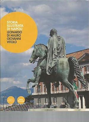 Storia illustrata di Napoli: Leonardo Di Mauro,