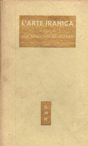 L'arte Iranica: Monneret De Villard