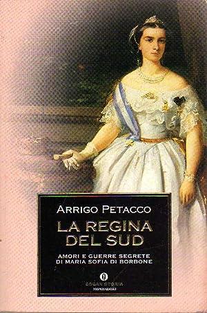 La Regina Del Sud. Amori e Guerre: Petacco, Arrigo