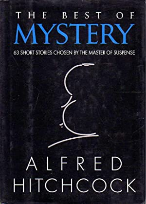 the best of mistery. 63 short stories chosen by the master of suspense
